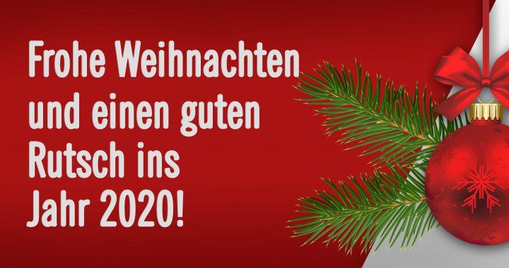 Frohe Weihnachten und einen guten Rutsch ins Jahr 2020!