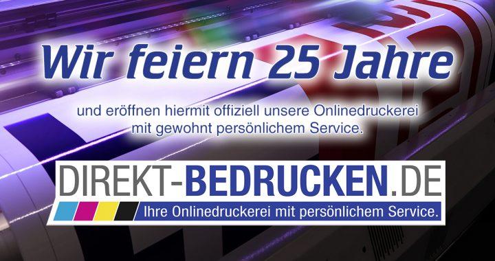 25 Jahre - Eröffnung der Onlinedruckerei direkt-bedrucken.de